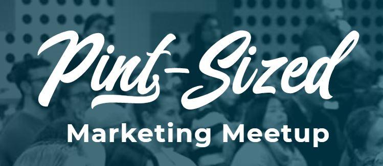 Pint Sized Marketing Meetup